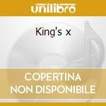 King's x cd musicale di X King's
