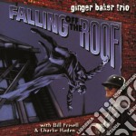 Ginger Baker Trio - Falling Off The Roof cd musicale di BAKER GINGER