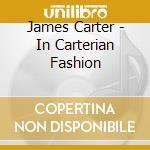 IN CARTERIAN FASHION cd musicale di CARTER JAMES
