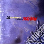 Skid Row - 40 Seasons: The Best Of Skid Row cd musicale di Row Skid