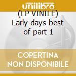 (LP VINILE) Early days best of part 1 lp vinile di Led Zeppelin