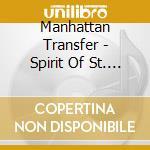 Manhattan Transfer - Spirit Of St. Louis cd musicale di MANHATTAN TRANSFER