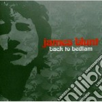 James Blunt - Back To Bedlam cd musicale di James Blunt