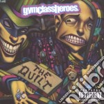 Gym Class Heroes - The Quilt cd musicale di GYM CLASS HEROES
