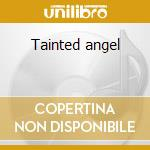Tainted angel cd musicale