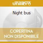 Night bus cd musicale di Sarah Slean