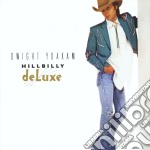 Dwight Yoakam - Hillbilly Deluxe cd musicale di YOAKAM DWIGHT
