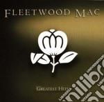 Fleetwood Mac - Greatest Hits cd musicale di Fleetwood Mac