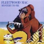 Fleetwood Mac - Mystery To Me cd musicale di FLEETWOOD MAC