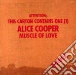 Alice Cooper - Muscle Of Love cd musicale di COOPER ALICE