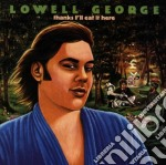 Lowell George - Thanks I'll Eat It Here cd musicale di LOWELL GEORGE