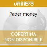 Paper money cd musicale di Montrose