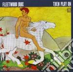 Fleetwood Mac - Then Play On cd musicale di Fleetwood Mac
