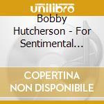Bobby Hutcherson - For Sentimental Reasons cd musicale di Bobby Hutcherson