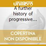 A further history of progressive blues - cd musicale