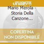 STORIA DELLA CANZONE NAPOLETANA/2CD cd musicale di MEROLA MARIO