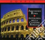 Arrivederci roma - antologia della canzo cd musicale di Lazio Folk