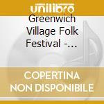 Greenwich Village Folk Festival - Scenes From A Scene cd musicale di Odetta/d.messengill/p.pettis &
