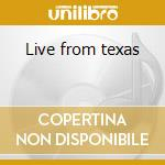 Live from texas cd musicale
