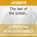 The last of the british.. cd musicale di John Mayall