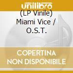 (LP VINILE) Miami vice lp vinile di Ost