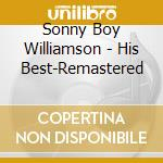 Williamson Sonny Boy - His Best-Remastered cd musicale di WILLIAMSON SONNY BOY