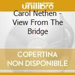 View from the bridge, a cd musicale di Carol Nethen