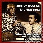 Sidney Bechet & Martial Solal - When Soprano Meets Piano cd musicale di Sidney bechet & mart