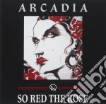 Arcadia - So Red The Rose cd musicale di ARCADIA