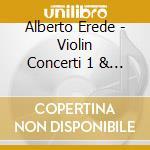 Alberto Erede - Violin Concerti 1 & 2 cd musicale di PAGANINI