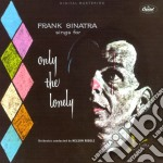 Frank Sinatra - Sings For Only The Lonely cd musicale di SINATRA FRANK