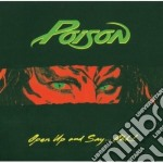 OPEN UP & SAY AHH cd musicale di POISON