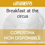 Breakfast at the circus cd musicale di David Wilcox
