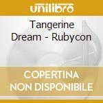 Tangerine Dream - Rubycon cd musicale di TANGERINE DREAM