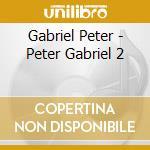 PETER GABRIEL II cd musicale di GABRIEL PETER