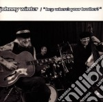 Johnny Winter - Hey Where's Your Brother cd musicale di WINTER JOHNNY