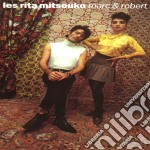 Les Rita Mitsouko - Marc Et Robert cd musicale di Les rita mitsouko
