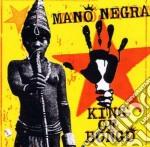 Mano Negra - King Of Bongo cd musicale di Negra Mano