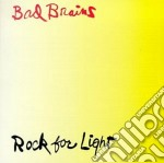 Bad Brains - Rock For Light cd musicale di BAD BRAINS