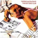 Hatfield And The North - The Rotters' Club cd musicale di HARFIELD AND THE NORTH