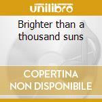 Brighter than a thousand suns cd musicale di Joke Killing