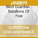 Blind Guardian - Batallions Of Fear cd musicale di BLIND GUARDIAN