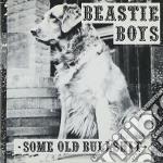 Beastie Boys - Some Old Bullshit cd musicale di BEASTIE BOYS
