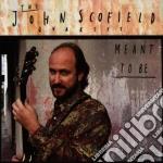 John Scofield - Meant To Be cd musicale di SCOFIELD JOHN