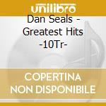 Greatest hits cd musicale di Seals Dan