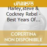 Best years of our lives cd musicale di Harley steve & cock.