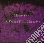 Mazzy Star - So Tonight That I Might See cd musicale di Star Mazzy