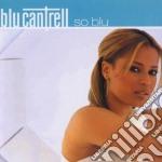 Cantrell Blu - So Blu cd musicale di Blu Cantrell