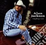 Alan Jackson - Everything I Love cd musicale di Alan Jackson