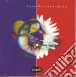 Dave Matthews Band - Crash cd musicale di Dave Matthews